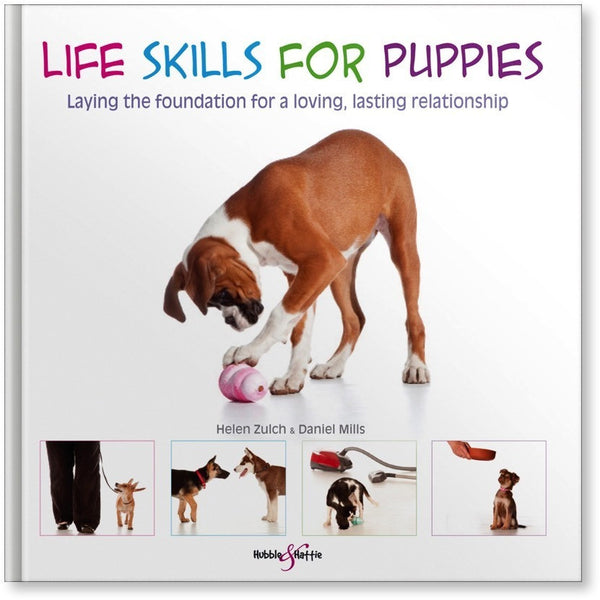 Life skills for puppies - Laying the foundation for a loving, lasting relationship, Human dog book, Hubble & Hattie, Need Not Lift A Paw Limited