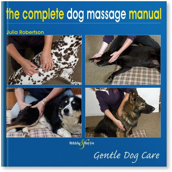 The Complete Dog Massage Manual, Human dog book, Hubble & Hattie, Need Not Lift A Paw Limited