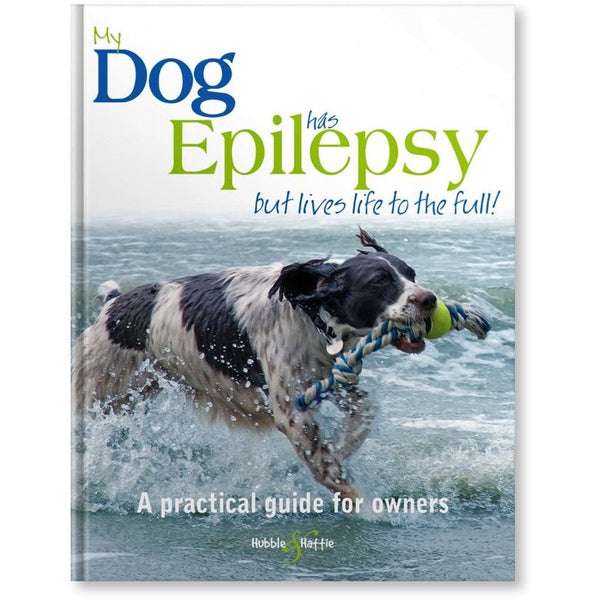 My dog has epilepsy - But lives life to the full!, Human dog book, Hubble & Hattie, Need Not Lift A Paw Limited
