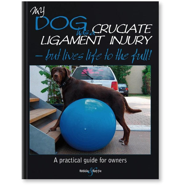 My dog has cruciate ligament injury - But lives life to the full!, Human dog book, Hubble & Hattie, Need Not Lift A Paw Limited