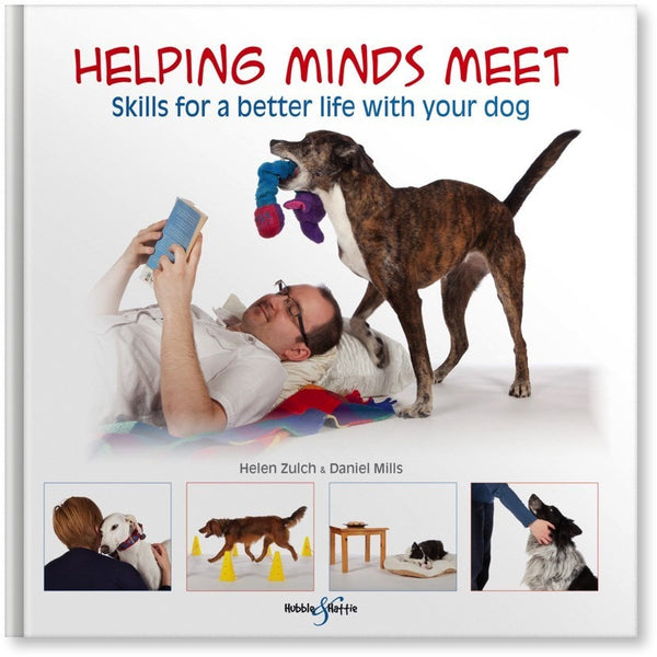 Helping minds meet - Skills for a better life with your dog, Human dog book, Hubble & Hattie, Need Not Lift A Paw Limited