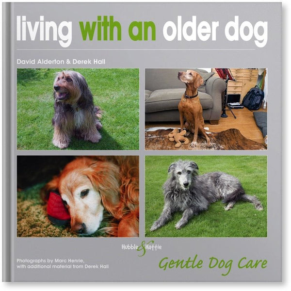 Living with an Older Dog, Human dog book, Hubble & Hattie, Need Not Lift A Paw Limited