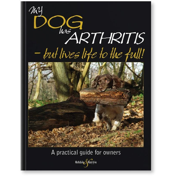 My dog has arthritis - But lives life to the full!, Human dog book, Hubble & Hattie, Need Not Lift A Paw Limited