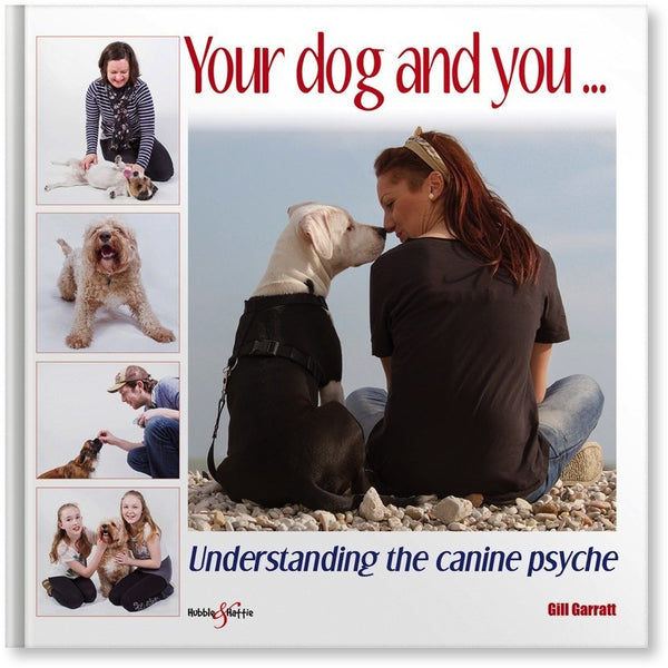 Your dog and you - Understanding the canine psyche, Human dog book, Hubble & Hattie, Need Not Lift A Paw Limited