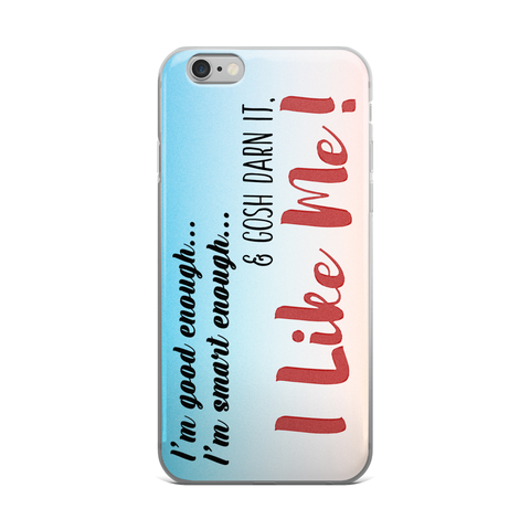 I'm Good Enough iPhone Case