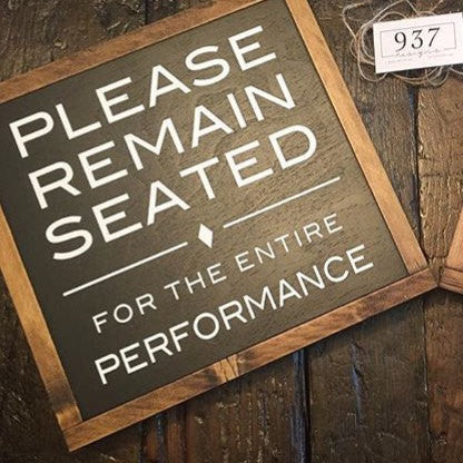 Bathroom Decor Solid Wood Please Remain Seated Sign