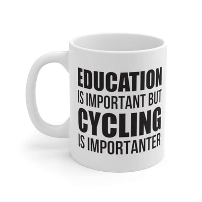 Printify Mug 11oz Education is important but cycling is importanter