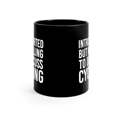 Printify Mug 11oz Introverted but willing to discuss cycling