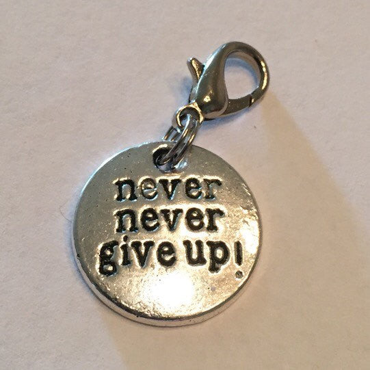 Never Give Up Charm - KJ Creations