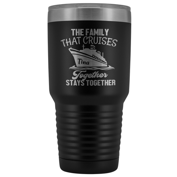 Cruise Life | Personalized The Family That Cruises Together 30 oz Tumbler - Tumblers