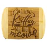 Gifts For Cat Lovers | Are You Kitten Me Right Meow Wooden Cutting Board-Wood Cutting Boards-TD Gift Solutions.com