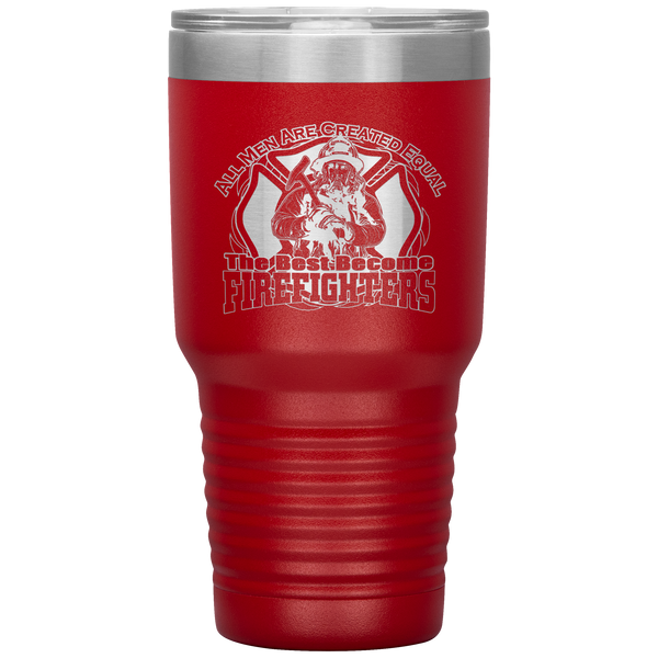 The Best Become Fire Fighters 30 oz Tumbler-Tumblers-TD Gift Solutions.com