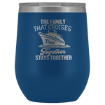 Cruise Life | Personalized The Family That Cruises Together 12 oz Wine Tumbler-Wine Tumbler-TD Gift Solutions.com