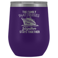 Cruise Life | Personalized The Family That Cruises Together 12 oz Wine Tumbler - Wine Tumbler