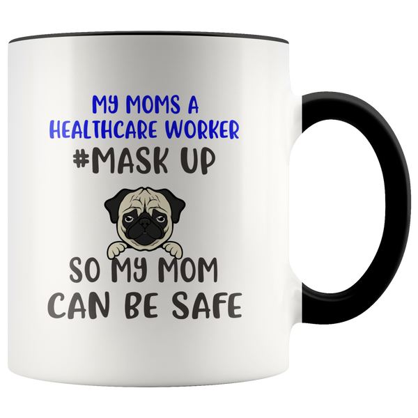 11oz Pug #Mask Up So My Mom Can Be Safe Ceramic Mug-Drinkware-TD Gift Solutions.com