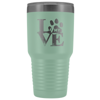 Dog Lover Tumbler | I Love My Dog 30 oz Tumbler-Tumblers-TD Gift Solutions.com