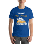 Family Cruise | The Family That Cruises Together, Stays Together T-shirt-T-Shirts-TD Gift Solutions.com