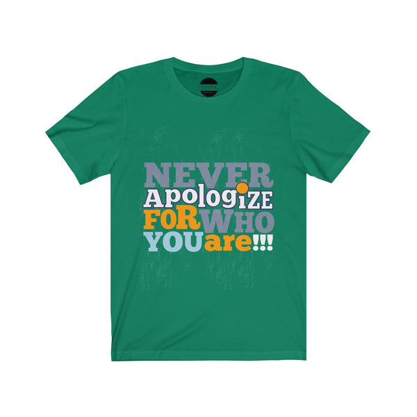 Never Apologize T-shirt
