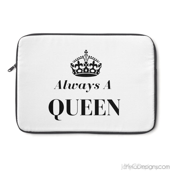Always A Queen - Laptop Sleeve-Laptop Sleeve-Jahnia Designs