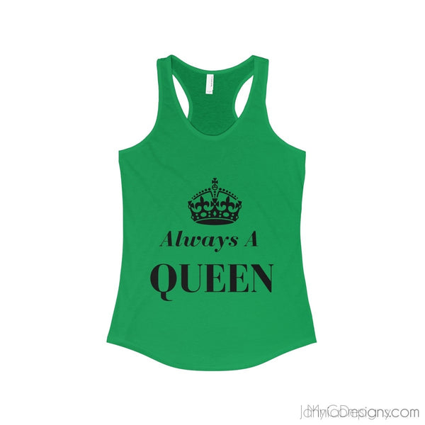 Always A Queen - Racerback Tank-Tank Top-Jahnia Designs