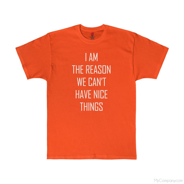 I Am The Reason T-Shirt