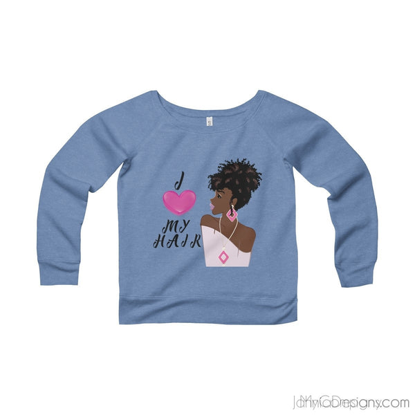 I Love My Hair Wide Neck Sweatshirt-Apparel-Jahnia Designs
