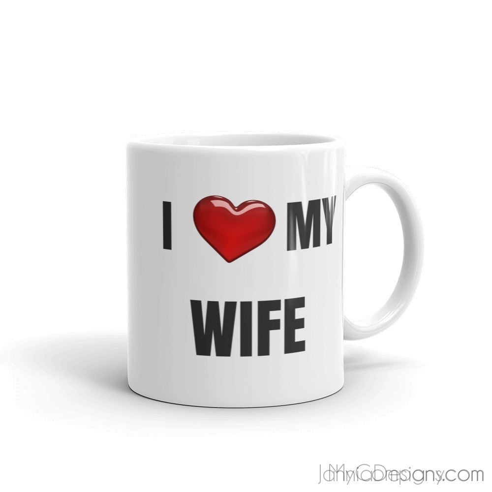 I LOVE MY WIFE Mug-Mugs-Jahnia Designs