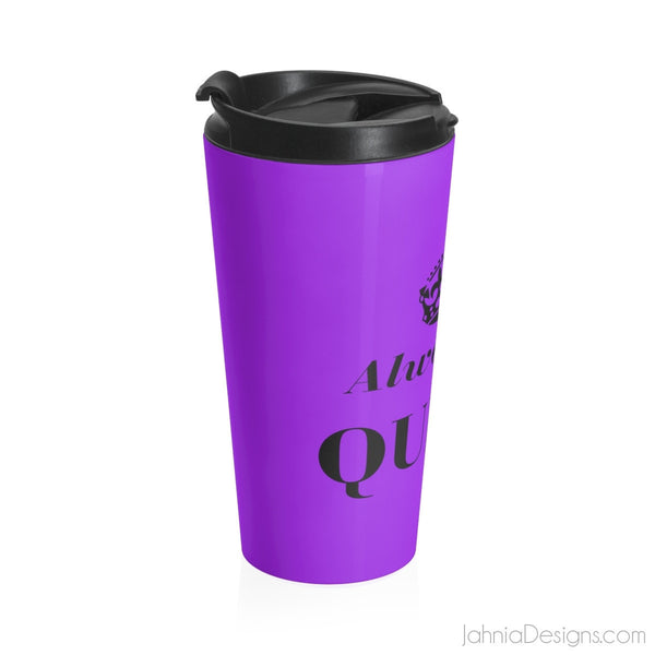 Travel Mug Purple-Always A Queen-Mug-Jahnia Designs
