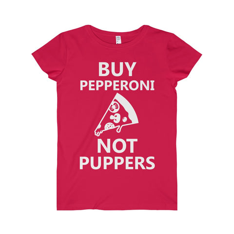 Buy Pepperoni Not Puppers (Ladies Jr Fit Fine Jersey Tee)