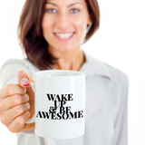 Wake Up and Be Awesome Inspirational quote mugs