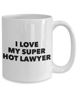 Valentine's Gift Coffee Mug I Love My Super Hot Lawyer