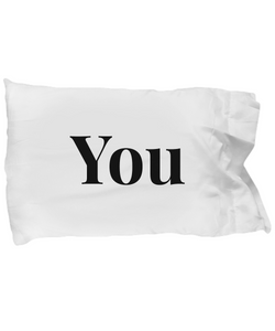 Anniversary/Love Pillow Case - YOU