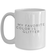 My Favorite Color Is Glitter Coffee Mug