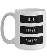 But First Coffee Cool Coffee Mug