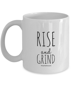 Inspirational Coffee mug - Rise and grind