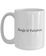 Valentine's Gift Coffee Mug Single & Fabulous