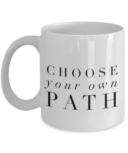 Inspirational Coffee Mug - Choose Your Own Path