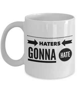 Haters Gonna Hate Cool Coffee Mug