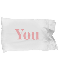 Valentine's Gift Pillow Case - You