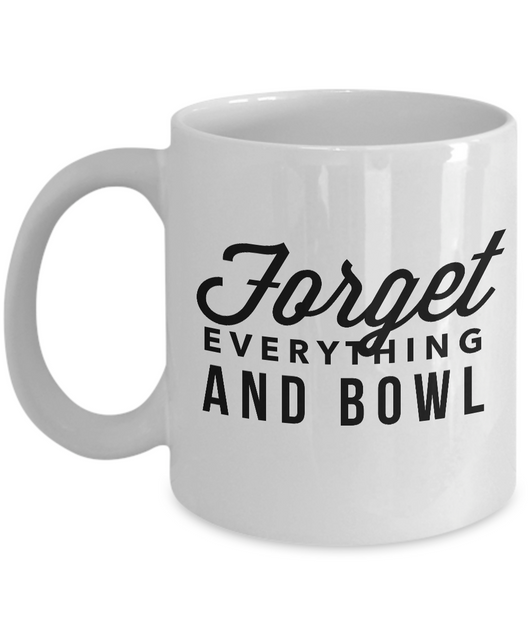 Bowling Coffee mug - forget everything and bowl