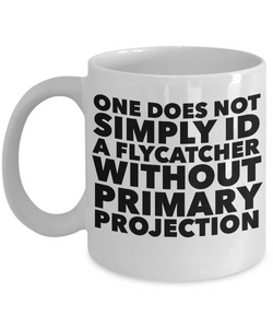 Birdwatching Coffee mug - One does not simply ID a flycatcher
