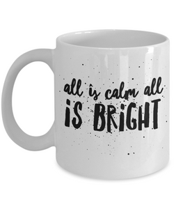 All Is Cal All Is Bright Religious Mug