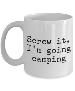 Camping Coffee mug - Screw it, I'm going camping
