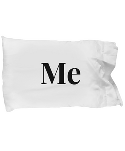 Valentine's Gift Pillow Case - Me