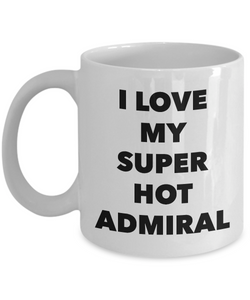 Occupational COffee Mug - I love my super hot admiral
