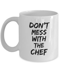 Don't Mess With the Chef Coffee Mug