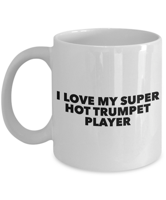 Occupational COffee Mug - I love my super hot trumpet player