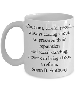 Inspirational Coffee Mug - Susan B. Anthony Quote