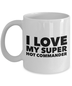 Occupational COffee Mug - I love my super hot commander