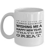 Funny Coffee mug - If you could go...